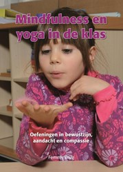 Mindfulness en yoga in de klas -oefeningen in bewustzijn, aand acht en compassie Brug, Femmy