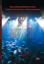 Mass gathering medicine at raves: incide -BOEK OP VERZOEK Krul, Jan