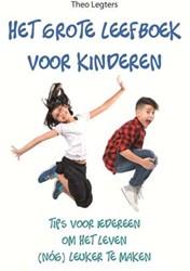 Het grote leefboek voor kinderen -een lees- en doeboek boordevol tips om je leven (nog) leuke Legters, Theo