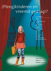 (pleeg)kinderen en vreemd gedrag!? -afwijkend gedrag bij jongeren en kinderen in 16 thema's Delfos, M..F.