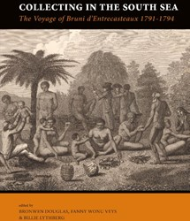 Collecting in the South Sea -The Voyage of Bruni d'Ent asteaux, 1791-1794