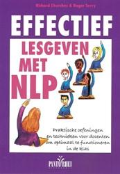 Effectief lesgeven met NLP -praktische oefeningen en techn ieken voor docenten om optimaa Churches, R.