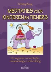 Meditaties voor kinderen en tieners -de weg naar concentratie, onts panning en verbeelding Brug, Femmy