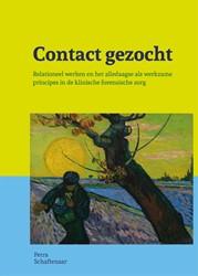 Contact gezocht -Relationeel werken en het alle daagse als werkzame principes Schaftenaar, Petra