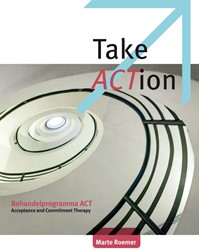 Take Action -Behandelprogramma Acceptance a nd Commitment Therapy Roemer, Marte