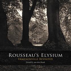 ROUSSEAU'S ELYSIUM. ERMENONVILLE RE -ERMENONVILLE REVISITED BROEK, GERARD J. VAN DEN