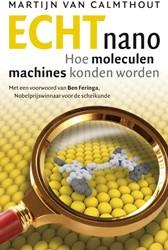 Echt nano -hoe moleculen nanomachines kon den worden Calmthout, Martijn van