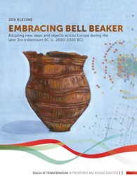 Embracing Bell Beaker -Adopting new ideas and objects across Europe during the late Kleijne, Jos