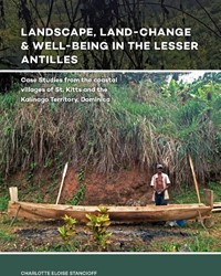 Landscape, Land-Change and Well-Being in -Case Studies from the coastal villages of St. Kitts and the Stancioff, Charlotte Eloise
