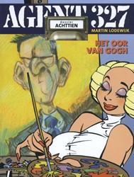 Agent 327 - Dossier 18 Het oor Van Gogh Lodewijk, Martin