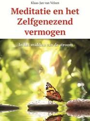 Meditatie en het zelfgenezend vermogen -In het midden van de stroom Velzen, Klaas-Jan van