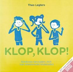 Klop, Klop! -kinderen bevrijden zich van em otionele blokkades. EFT voor k Legters, Theo