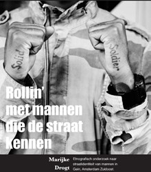 Rollin' met mannen die de straat ke -etnografisch onderzoek naar st raatidentiteit van mannen in G Drogt, Marijke