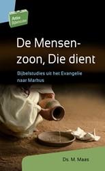 De Mensenzoon, Die dient -Bijbelstudies uit het Evangeli e naar Markus Maas, M.