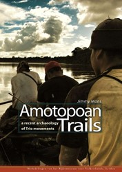 AMOTOPOAN TRAILS. A RECENT ARCHAEOLOGY O -A RECENT ARCHAEOLOGY OF TRIO M OVEMENTS MANS, JIMMY