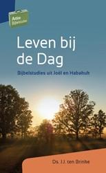 Leven bij de dag -bijbelstudies uit Joel en Hab akuk Brinke, J.J. ten