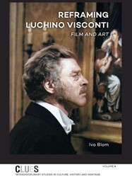 CLUES Reframing Luchino Visconti -film and art Blom, Ivo