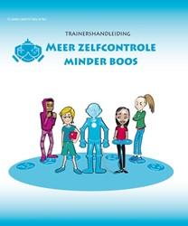 Meer zelfcontrole, minder boos, Trainers -Trainershandleiding Liber, Juliette