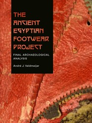 The Ancient Egyptian Footwear Project -Final Archaeological Analysis Veldmeijer, Andre