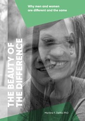The beauty of the difference -Why men and women are differen t and the same Delfos, Martine