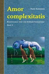 Amor complexitatis -bouwstenen voor een kritisch h umanisme Kunneman, Harry