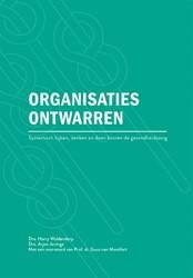 Organisaties ontwarren -Systemisch kijken, denken en d oen binnen de gezondheidszorg Woldendorp, Harry