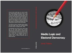 MEDIA LOGIC AND ELECTORAL DEMOCRACY -BOEK OP VERZOEK TAKENS, J.H.