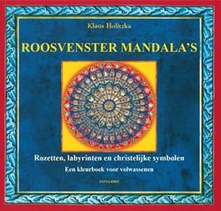 Roosvenster Mandala's -rozetten, labyrinten en christ elijke symbolen; een kleurboek Holitzka, Klaus
