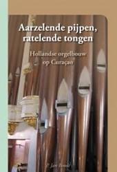 Aarzelende pijpen en ratelende tongen -hollandse orgelbouw op Curacao Boodt, P. Jan