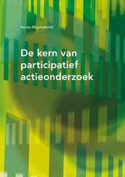 De kern van participatief actieonderzoek Migchelbrink, Ferdie