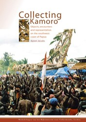 COLLECTING KAMORO. OBJECTS, ENCOUNTERS A -OBJECTS, ENCOUNTERS AND REPRES ENTATION ON THE SOUTHWEST COAS JACOBS, KAREN
