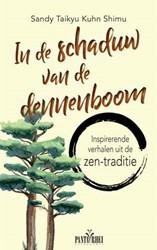 In de schaduw van de dennenboom -Inspirerende verhalen uit de z en-traditie Kuhn Shimu, Sandy Taikyu