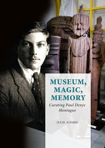 Museum, Magic, Memory -Curating Paul Denys Montague Adams, Julie