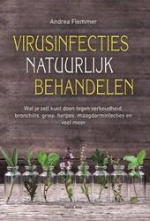 Virusinfecties natuurlijk behandelen -Wat je zelf kunt doen tegen ve rkoudheid, bronchitis, griep, Flemmer, Andrea