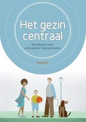 Het gezin centraal, Handboek voor ambula -handboek voor ambulante hulpve rleners Bolt, Arjan