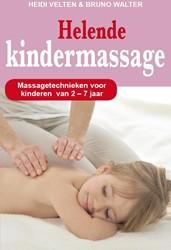 Helende kindermassage -massagetechnieken voor kindere n van 2 - 7 jaar Velten, Heidi
