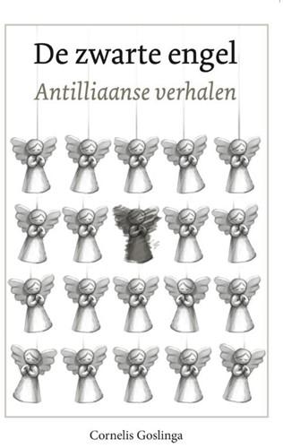 De zwarte engel -Antilliaanse verhalen Goslinga, C.