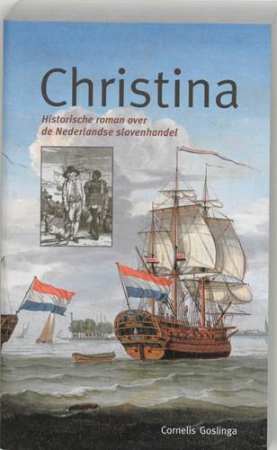 Christina -historische roman over de Nede rlandse slavenhandel Goslinga, C.Ch.