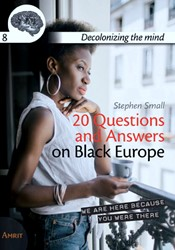 20 Questions and answers on Black Europe Small, Stephen