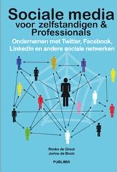 Sociale media voor ondernemers & pro -handboek digitaal netwerken Bruin, J. de