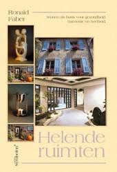 Helende ruimten -wonen als basis voor gezondhei d, harmonie en heelheid Faber, R.