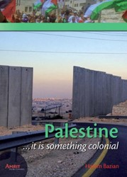 Palestine... It is something colonial -...it is something colonial Bazian, Hatem
