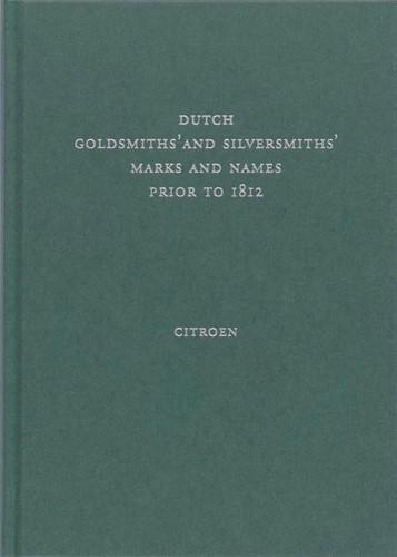 Dutch goldsmiths' and silversmiths& -a descriptive and critical rep ertory Citroen, K.
