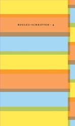Boulez-schriften Boulez-schriften nr.4 -BIJ WIJZE VAN TECHNOLOGIE Boulez, Pierre