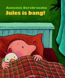 Jules is bang! Berebrouckx, Annemie