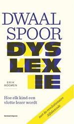 Dwaalspoor dyslexie -hoe elk kind een vlotte lezer wordt Moonen, Erik