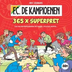 F.C. DE KAMPIOENEN 365 X SUPERPRET -ELKE DAG EEN KAMPIOENENDAG MET PUZZELS, SPELLETJES, MOPPEN LEEMANS, HEC