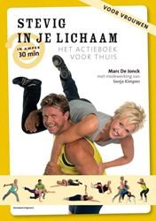 Stevig in je lichaam -een actieboek voor thuis Jonck, Marc De