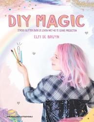 DIY Magic -Strooi glitter over je leven m et 40 te gekke projecten De Bruyn, Elfi