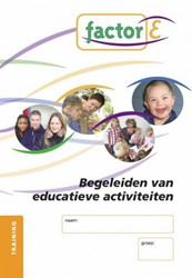 Begeleiden bij educatieve activiteiten -BEGELEIDEN BIJ EDUCATIEVE ACTI VITEITEN Tienhoven, Judy